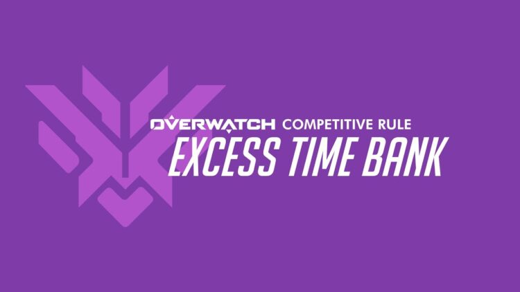 Overwatch Competitive Play Excess Time Bank Rule